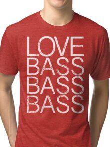 Love Bass Bass Bass Tri-blend T-Shirt