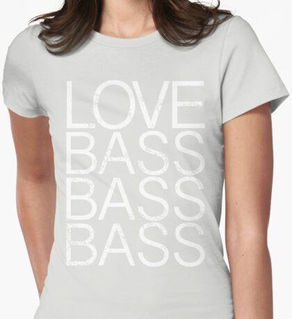 Love Bass Bass Bass Womens Fitted T-Shirt