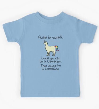 Always Be Yourself, Unless You Can Be A Llamacorn Kids Tee