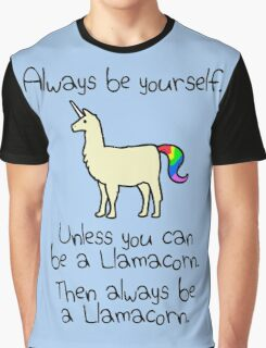 Always Be Yourself, Unless You Can Be A Llamacorn Graphic T-Shirt