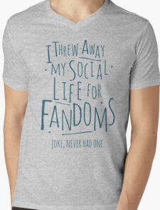 I threw away my social life for fandoms... joke never had one Mens V-Neck T-Shirt