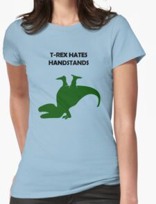 T-Rex Hates Handstands Womens Fitted T-Shirt