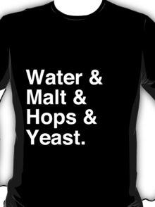 Water & Malt & Hops & Yeast T-Shirt T-Shirt