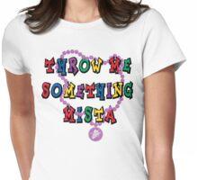 "Mardi Gras ""Throw Me Something..."" Womens Fitted T-Shirt"