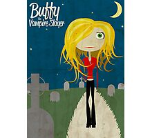Buffy! The Vampire Slayer Photographic Print