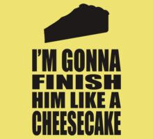 Finish Him Like A Cheescake - Shirt by queenofbimbania