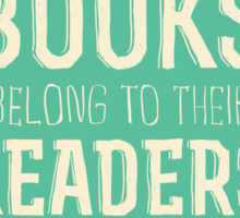 Books Belong To Their Readers Sticker