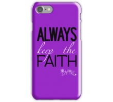 Always Keep The Faith - Purple iPhone Case/Skin