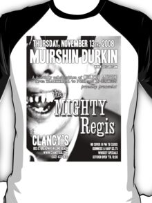Muirshin Durkin @ Clancy's in Long Beach Featuring The Mighty Regis T-Shirt