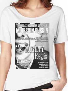 Muirshin Durkin @ Clancy's in Long Beach Featuring The Mighty Regis Women's Relaxed Fit T-Shirt