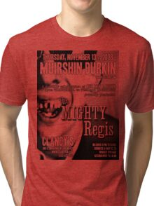 Muirshin Durkin @ Clancy's in Long Beach Featuring The Mighty Regis Tri-blend T-Shirt