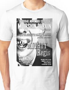 Muirshin Durkin @ Clancy's in Long Beach Featuring The Mighty Regis Unisex T-Shirt