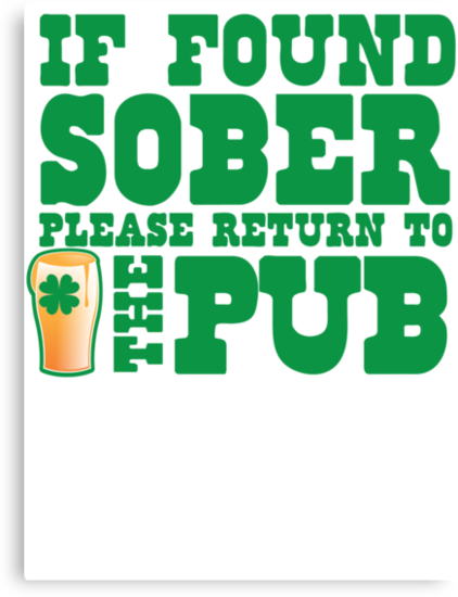 IF FOUND SOBER please return to the PUB with green pint of beer by jazzydevil