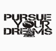 Pursue Your Dreams (All Black Font) by YungFly413