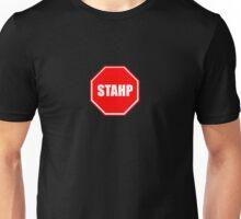 STAHP sign Unisex T-Shirt
