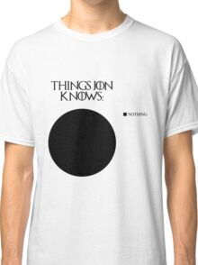 Jon Snow knows nothing Classic T-Shirt