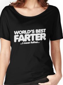 World's best farter I mean father for father's day Women's Relaxed Fit T-Shirt