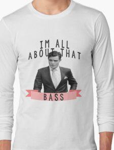I'm All about that Bass - Gossip Girl Long Sleeve T-Shirt