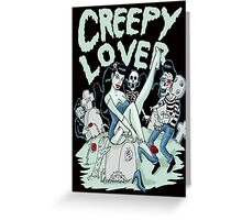 Creepy lover Greeting Card
