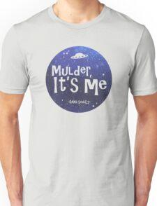 Mulder, It's Me Unisex T-Shirt
