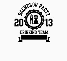 bachelor party drinking team 2013 Unisex T-Shirt