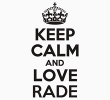 Keep Calm and Love RADE Kids Clothes