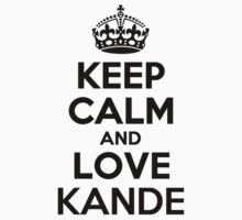 Keep Calm and Love KANDE Kids Clothes
