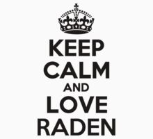 Keep Calm and Love RADEN Kids Clothes