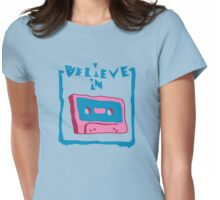 believe in cassette Womens Fitted T-Shirt