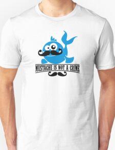 Mustache is not a crime Unisex T-Shirt