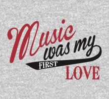 Music was my first love One Piece - Long Sleeve