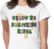 Mardi Gras Throw Me Something... Womens Fitted T-Shirt