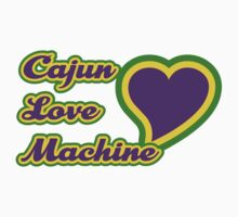 Cajun Love Machine by HolidayT-Shirts