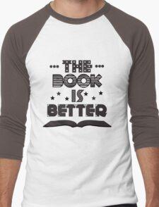 The Book Is Better Men's Baseball ¾ T-Shirt