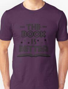 The Book Is Better Unisex T-Shirt