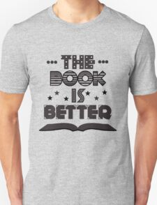 The Book Is Better T-Shirt