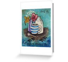 Home Is Cat Hair In My Coffee Greeting Card
