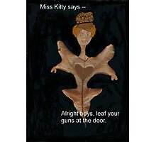 Miss Kitty Photographic Print