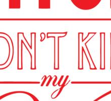Bitch don't kill my Vibe - red/black  Sticker