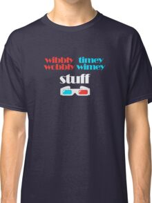 wibbly wobbly timey wimey stuff in 3D Classic T-Shirt