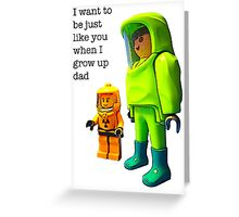 I want to be just like you when I grow up dad! Greeting Card