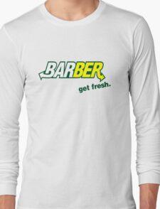 "Barber Get Fresh  ""Subway"" Long Sleeve T-Shirt"