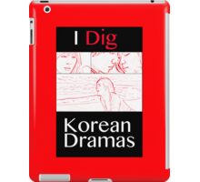 I Dig Korean Dramas iPad Case/Skin