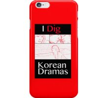 I Dig Korean Dramas iPhone Case/Skin