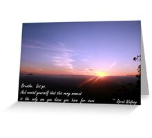 Breathe. Let go. Greeting Card