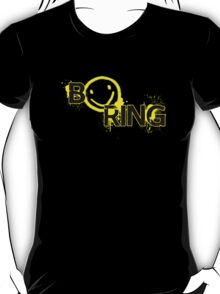 B☻ring T-Shirt