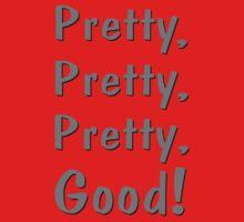 Pretty, Pretty, Pretty, Good! Kids Clothes