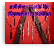 Nobody expects the Spanish inquisition (Monty Python) Canvas Print
