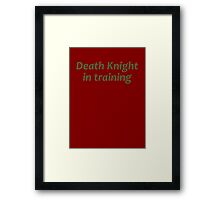 Death Knight In Training Framed Print