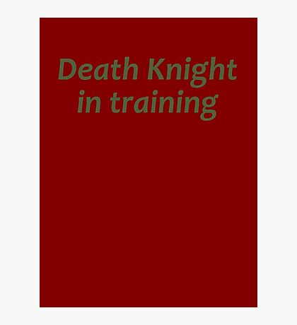 Death Knight In Training Photographic Print